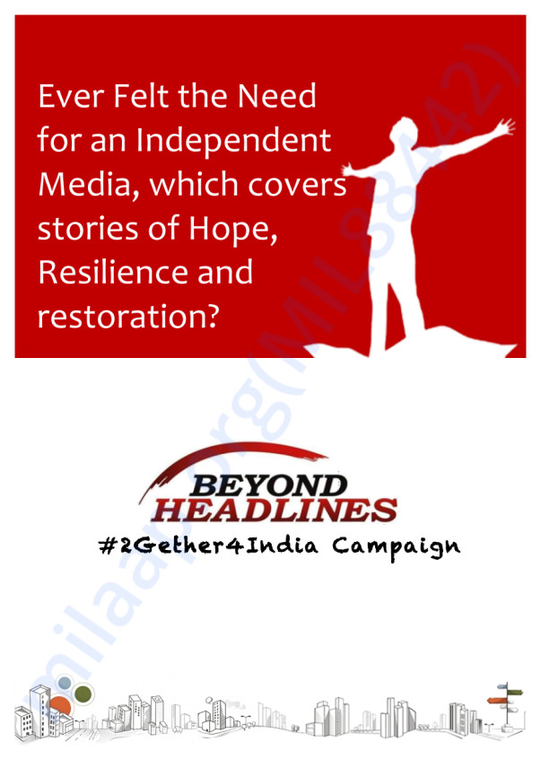 Details about BeyondHeadlines' #2Gether4India Campaign