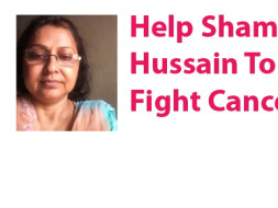 I am fundraising to help Shama Hussain to kick Cancer after 5 years of suffering