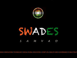 SWADES, creating dialogue for a better nation