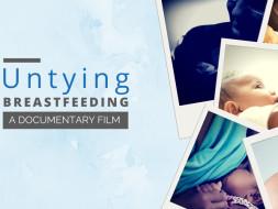 Untying BREASTFEEDING: A Documentary Film