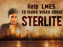 Help LMES to make video about Sterlite