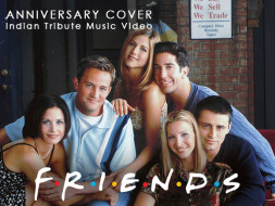 Help In Producing A F.R.I.E.N.D.S Indian Tribute Music Video