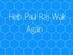 Help Paul Raj walk again