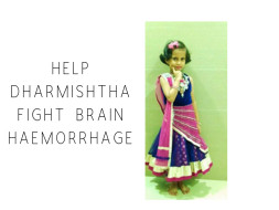 Help Dharmishtha Fight Brain Haemorrhage