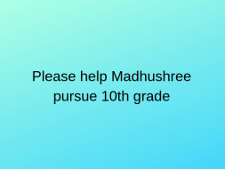 Help Madhusree for Education