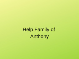 Help Anthony's Family Fund Education and Living