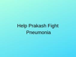 Help Prakash Fight Pneumonia
