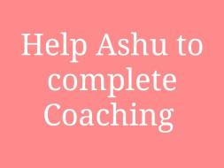 Help Ashu Complete Coaching