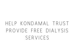 Help Kondamal Trust Provide Free Dialysis Services