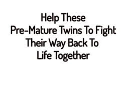 Help These Twin Boys To Fight Their Way Back To Life