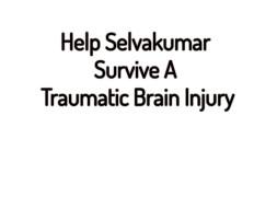 Help Selvakumar Survive A Traumatic Brain Injury