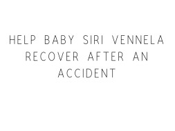 Help Baby Siri Vennela Recover After An Accident