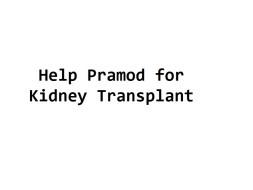 Help Pramod for Kidney Transplant