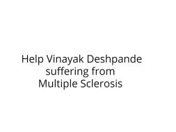 Vinayak Deshpande suffering from multiple sclerosis