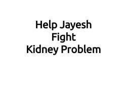 Help Jayesh Fight Kidney Problem
