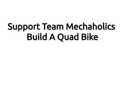 Support Team Mechaholics Build A Quad Bike