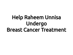 Help Raheem Unnisa Undergo Breast Cancer Treatment
