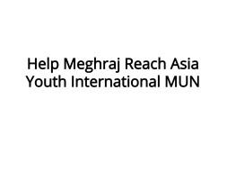 Help Meghraj Reach Asia Youth International MUN
