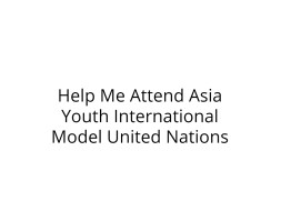 Help Me Attend Asia Youth International Model United Nations