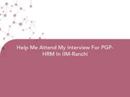 Help Me Attend My Interview For PGP-HRM In IIM-Ranchi