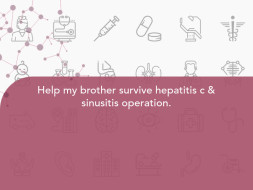 Help my brother survive hepatitis c & sinusitis operation.