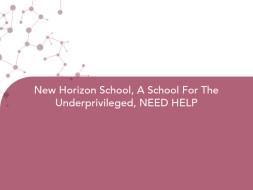 New Horizon School, A School For The Underprivileged, NEED HELP