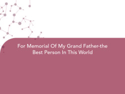 For Memorial Of My Grand Father-the Best Person In This World