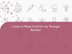 I want to Raise fund for my Younger Brother