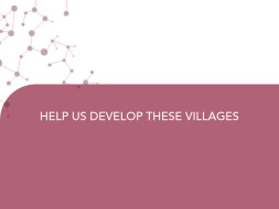 HELP US DEVELOP THESE VILLAGES