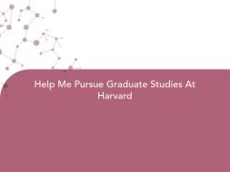Help Me Pursue Graduate Studies At Harvard