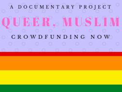 Help Us Make A Documentary Film on Muslim LGBTQ Community