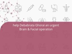 Help Debabrata Ghorai an urgent CRANIO-MAXILLO FACIAL SURGERY