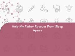 Help My Father Recover From Sleep Apnea