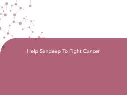 Help Sandeep To Fight Cancer