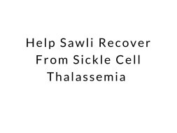 Help Sawli Recover From Sickle Cell Thalassemia