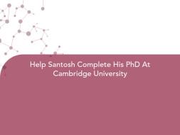 Help Santosh Complete His PhD At Cambridge University