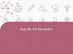 Help Mr. B.S.Muralidhar