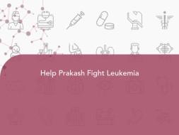 Help Prakash Fight Leukemia Again