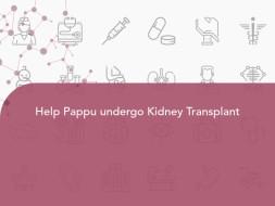 Help Pappu undergo Kidney Transplant
