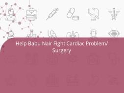 Help Babu Nair Fight Cardiac Problem/Surgery