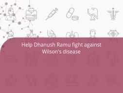 Help Dhanush Ramu fight against Wilson's disease