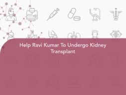 Help Ravi Kumar To Undergo Kidney Transplant