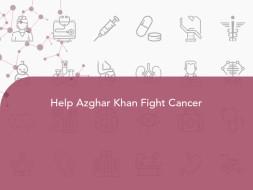 Help Azghar Khan Fight Cancer