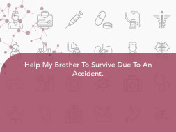Help My Brother To Survive Due To An Accident.