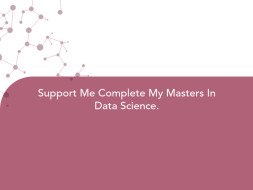 Support Me Complete My Masters In Data Science.