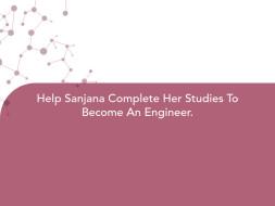 Help Sanjana Complete Her Studies To Become An Engineer.