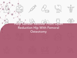 Help Sameer Recover From Open Reduction Hip With Femoral Osteotomy