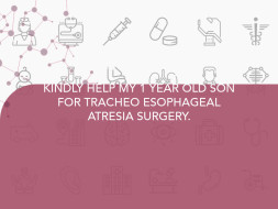 KINDLY HELP MY 1 YEAR OLD SON FOR TRACHEO ESOPHAGEAL ATRESIA SURGERY.