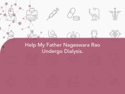 Help My Father Nageswara Rao Undergo Dialysis.