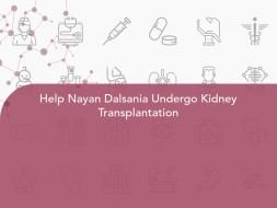 Help Nayan Dalsania Undergo Kidney Transplantation